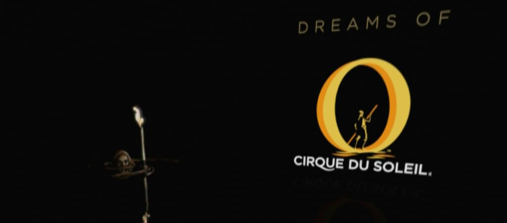Dreams of O - Cirque Du Soleil