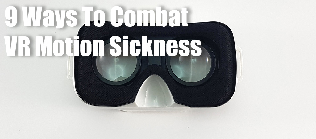 Tips to Combat VR Motion Sickness